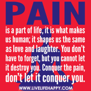 pain is part of life